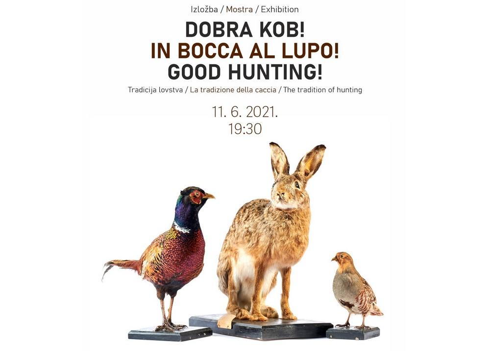Exibition Dobra kob! / Good hunting!